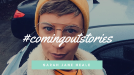 Sarah-Jane Heale's Coming Out Story