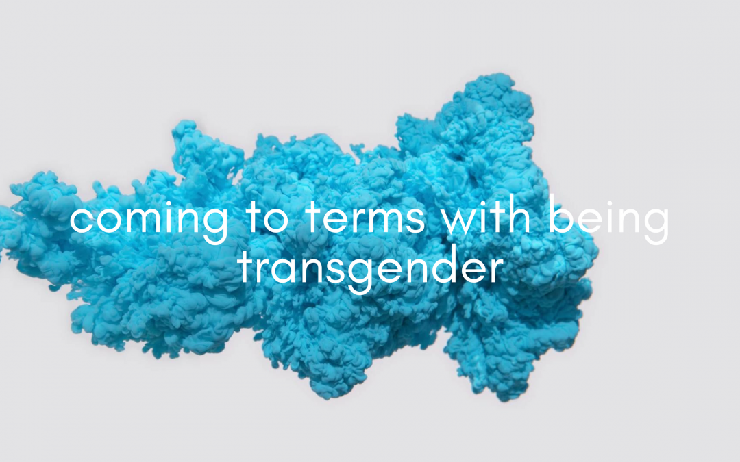 Coming to terms with being Transgender