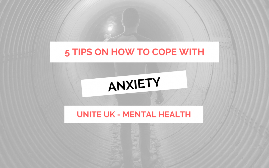 5 Tips on how to cope with anxiety