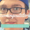 coming out stories - joshua moynihan