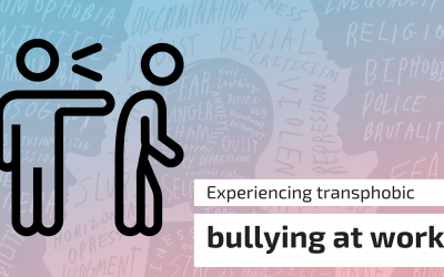 Experiencing transphobic bullying at work