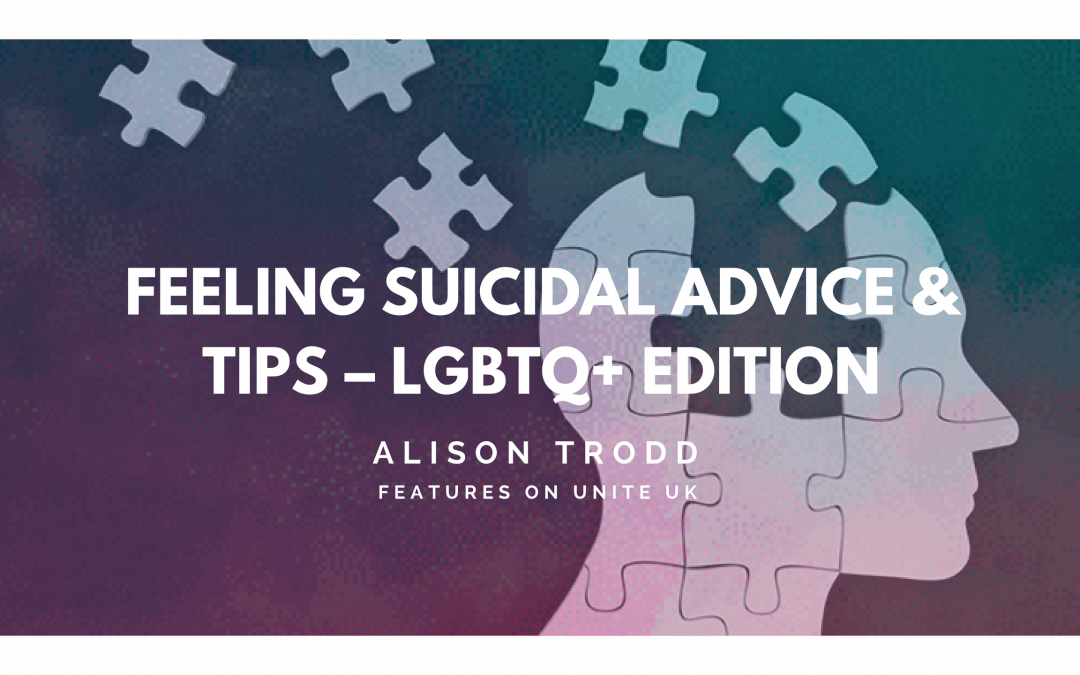 Feeling Suicidal Advice & Tips – LGBTQ+ Edition