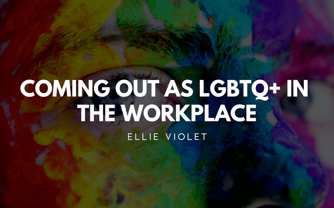 Coming out as LGBTQ+ in the workplace